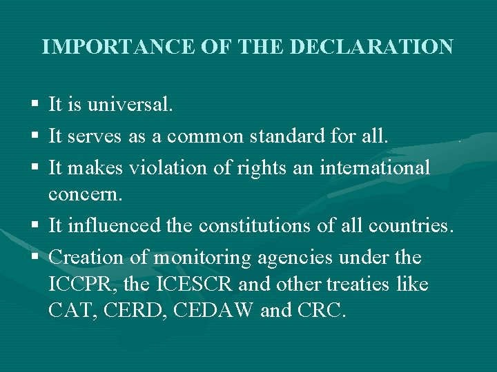 IMPORTANCE OF THE DECLARATION § It is universal. § It serves as a common