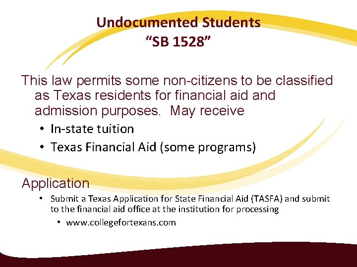 """Undocumented Students """"SB 1528"""" This law permits some non-citizens to be classified as Texas"""