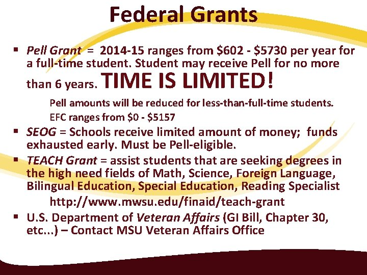 Federal Grants § Pell Grant = 2014 -15 ranges from $602 - $5730 per