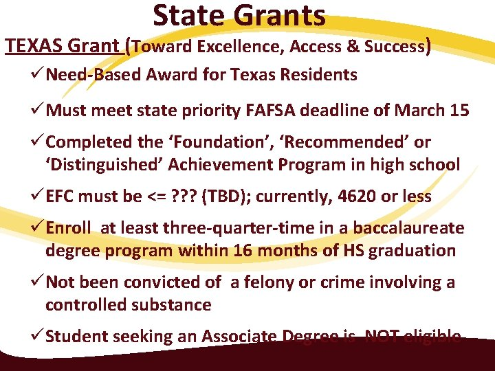 State Grants TEXAS Grant (Toward Excellence, Access & Success) üNeed-Based Award for Texas Residents
