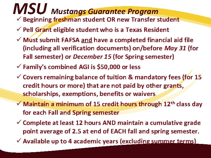 MSU Mustangs Guarantee Program ü Beginning freshman student OR new Transfer student ü Pell