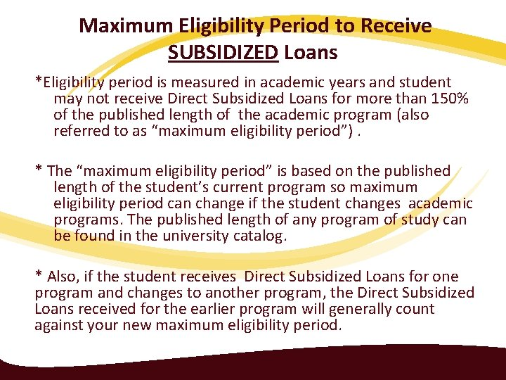 Maximum Eligibility Period to Receive SUBSIDIZED Loans *Eligibility period is measured in academic years