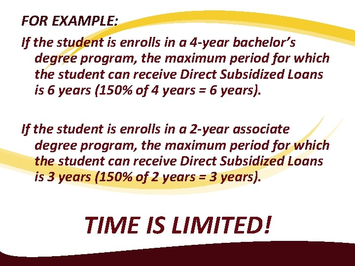 FOR EXAMPLE: If the student is enrolls in a 4 -year bachelor's degree program,