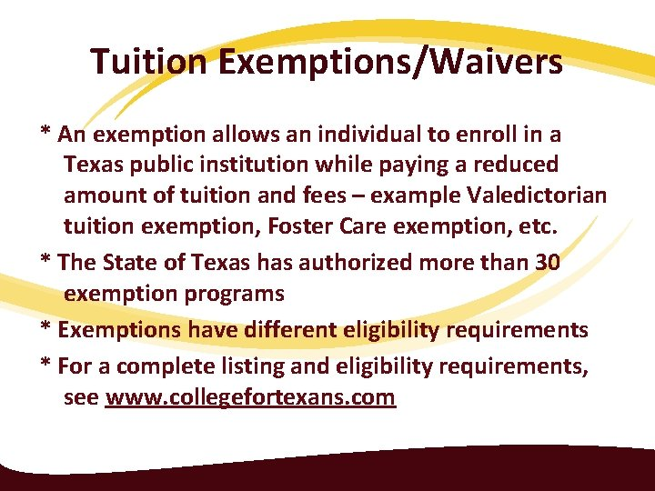 Tuition Exemptions/Waivers * An exemption allows an individual to enroll in a Texas public