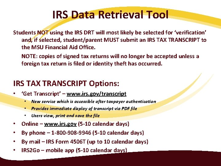 IRS Data Retrieval Tool Students NOT using the IRS DRT will most likely be