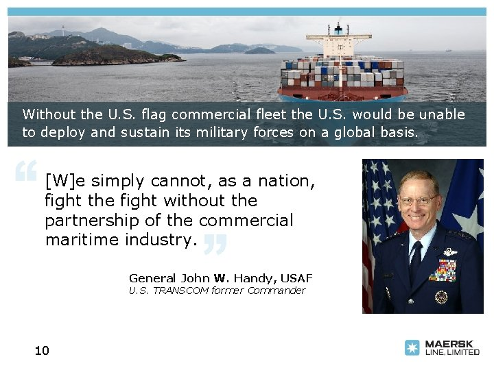 Without the U. S. flag commercial fleet the U. S. would be unable to