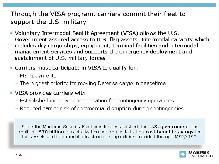 Through the VISA program, carriers commit their fleet to support the U. S. military