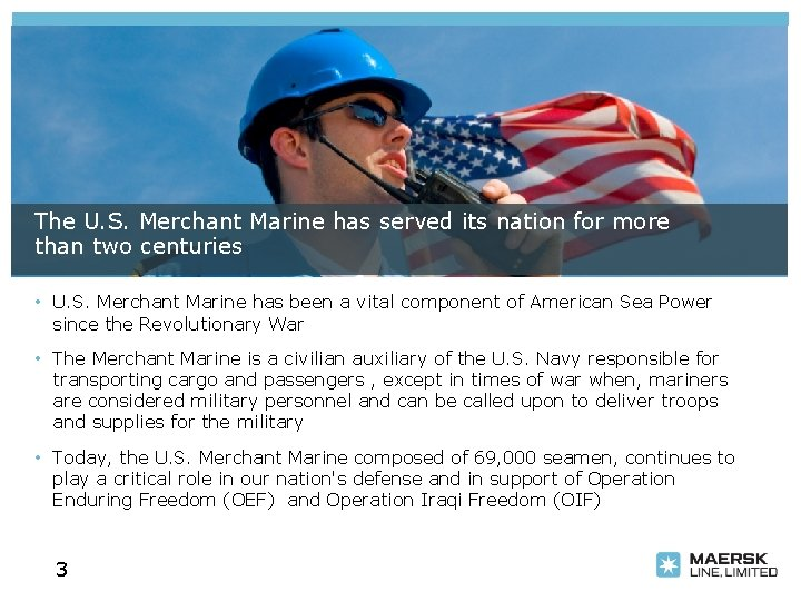 The U. S. Merchant Marine has served its nation for more than two centuries