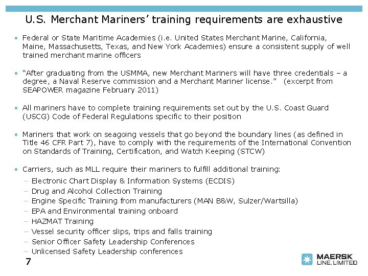 U. S. Merchant Mariners' training requirements are exhaustive • Federal or State Maritime Academies
