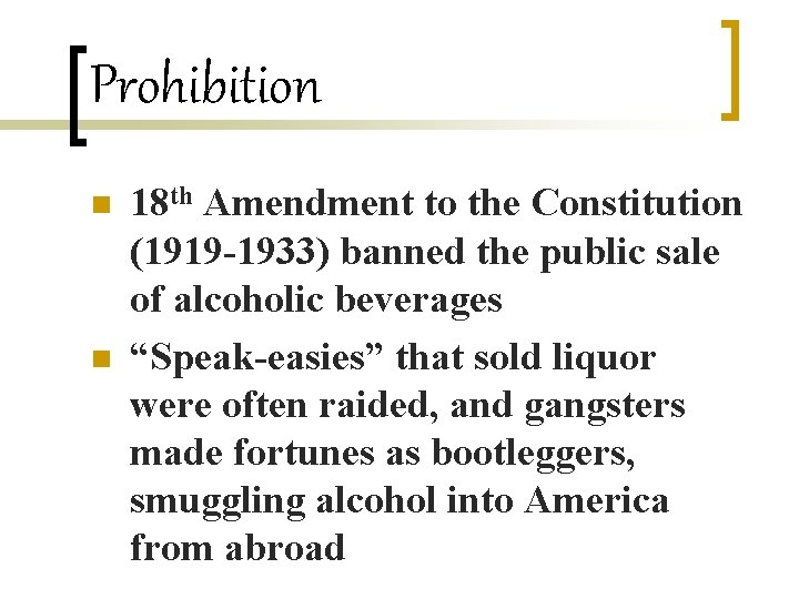 Prohibition n n 18 th Amendment to the Constitution (1919 -1933) banned the public