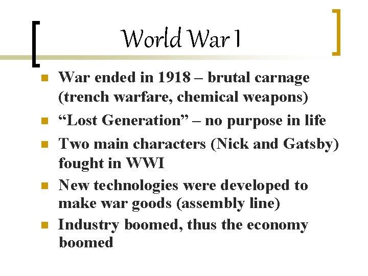 World War I n n n War ended in 1918 – brutal carnage (trench