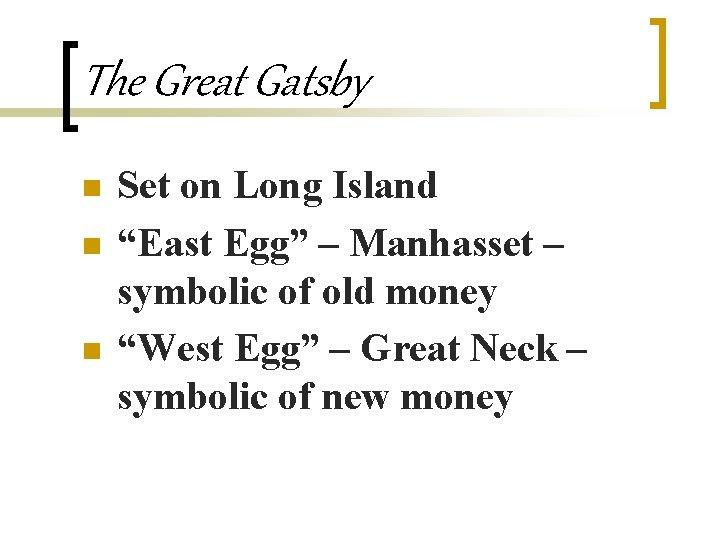 """The Great Gatsby n n n Set on Long Island """"East Egg"""" – Manhasset"""