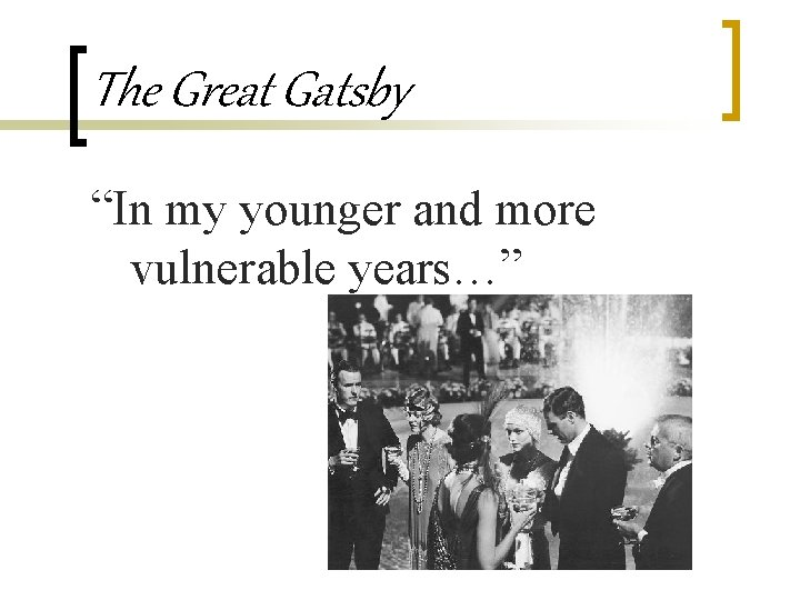"""The Great Gatsby """"In my younger and more vulnerable years…"""""""