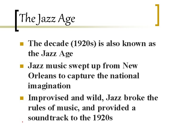 The Jazz Age n n n The decade (1920 s) is also known as