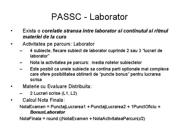 PASSC - Laborator • Exista o corelatie stransa intre laborator si continutul si ritmul