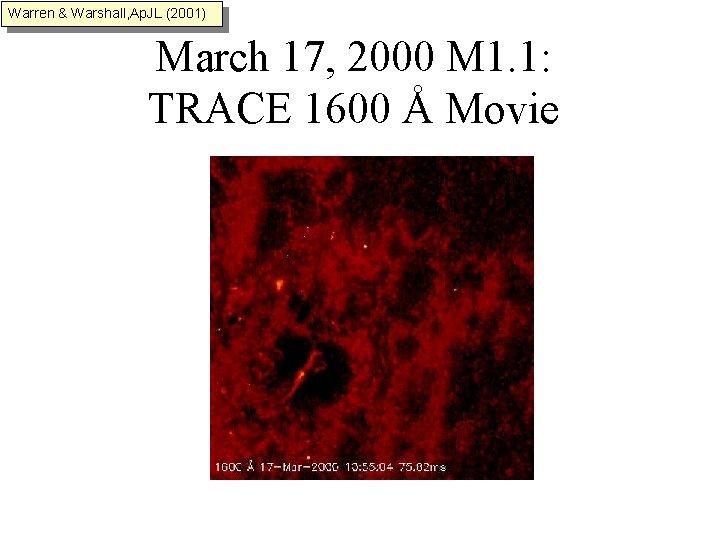 Warren & Warshall, Ap. JL (2001) March 17, 2000 M 1. 1: TRACE 1600