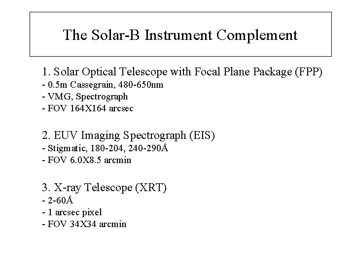The Solar-B Instrument Complement 1. Solar Optical Telescope with Focal Plane Package (FPP) -