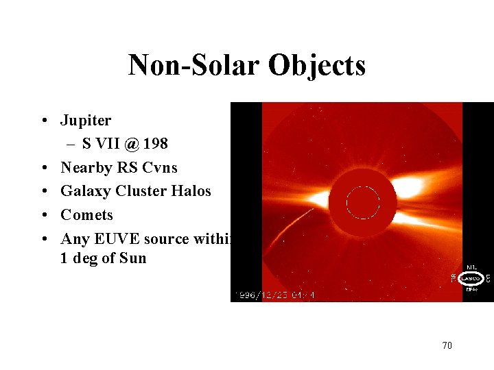 Non-Solar Objects • Jupiter – S VII @ 198 • Nearby RS Cvns •