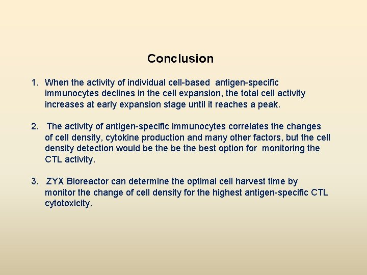 Conclusion 1. When the activity of individual cell-based antigen-specific immunocytes declines in the cell