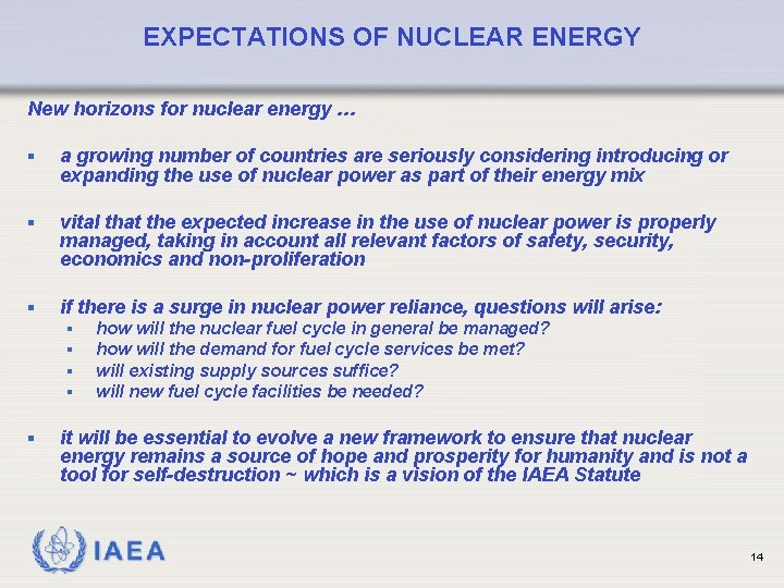 EXPECTATIONS OF NUCLEAR ENERGY New horizons for nuclear energy … § a growing number