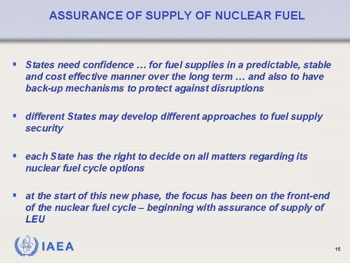 ASSURANCE OF SUPPLY OF NUCLEAR FUEL § States need confidence … for fuel supplies