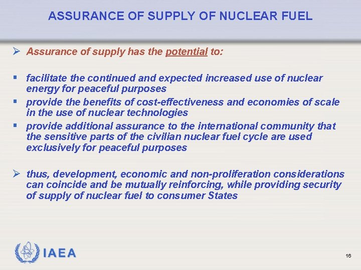 ASSURANCE OF SUPPLY OF NUCLEAR FUEL Ø Assurance of supply has the potential to: