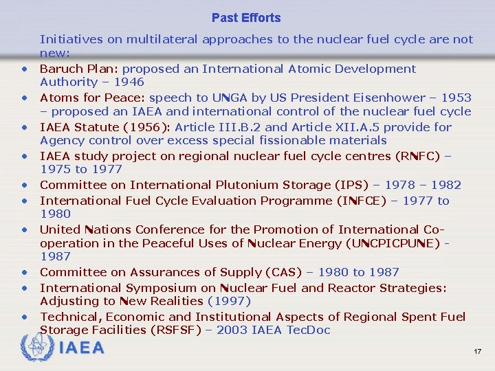 Past Efforts • • • Initiatives on multilateral approaches to the nuclear fuel cycle