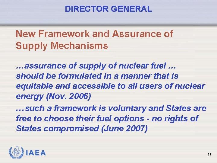 DIRECTOR GENERAL New Framework and Assurance of Supply Mechanisms …assurance of supply of nuclear
