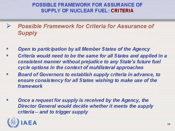 POSSIBLE FRAMEWORK FOR ASSURANCE OF SUPPLY OF NUCLEAR FUEL: CRITERIA Ø Possible Framework for