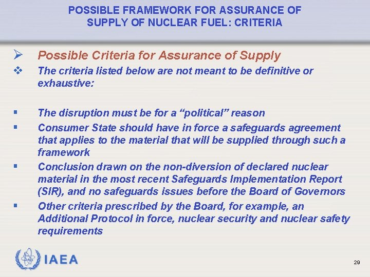 POSSIBLE FRAMEWORK FOR ASSURANCE OF SUPPLY OF NUCLEAR FUEL: CRITERIA Ø Possible Criteria for