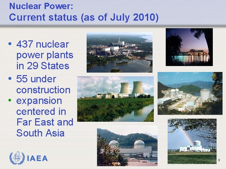 Nuclear Power: Current status (as of July 2010) • 437 nuclear power plants in