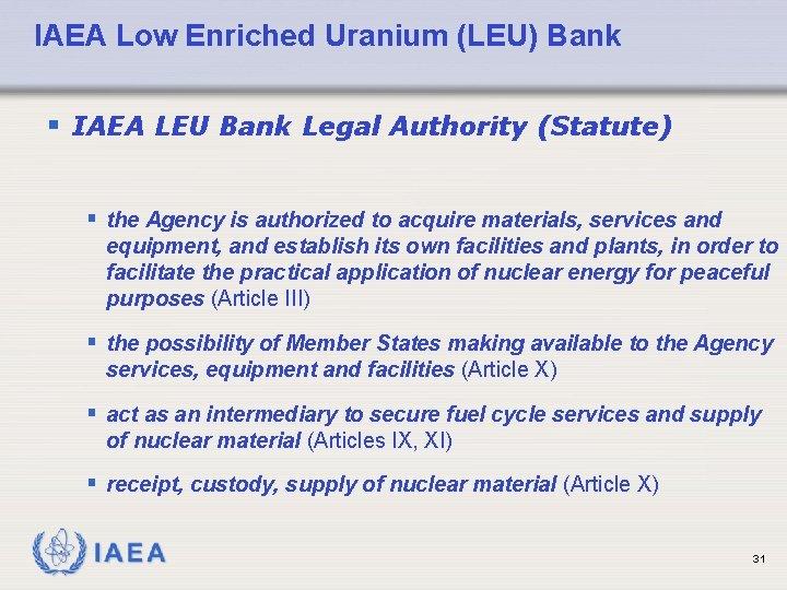 IAEA Low Enriched Uranium (LEU) Bank § IAEA LEU Bank Legal Authority (Statute) §