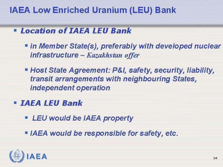 IAEA Low Enriched Uranium (LEU) Bank § Location of IAEA LEU Bank § in