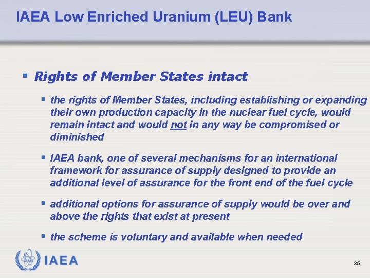 IAEA Low Enriched Uranium (LEU) Bank § Rights of Member States intact § the