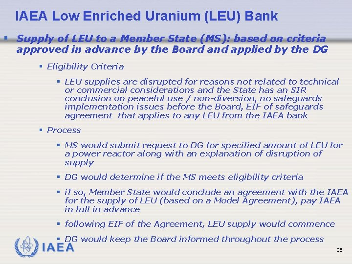 IAEA Low Enriched Uranium (LEU) Bank § Supply of LEU to a Member State