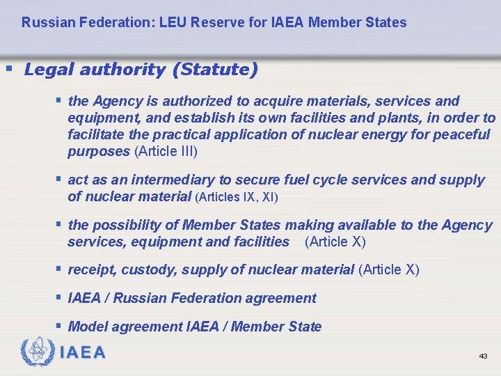 Russian Federation: LEU Reserve for IAEA Member States § Legal authority (Statute) § the