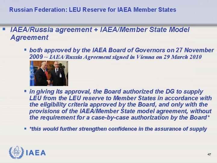 Russian Federation: LEU Reserve for IAEA Member States § IAEA/Russia agreement + IAEA/Member State