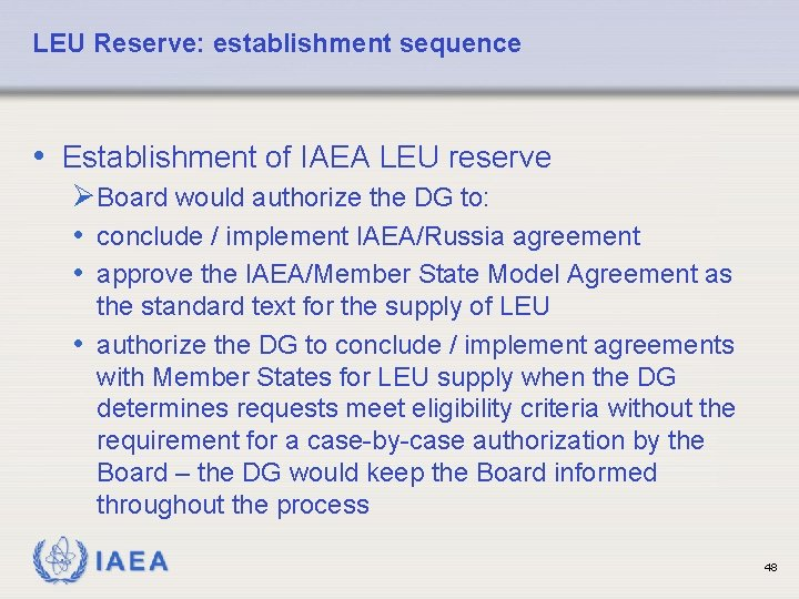LEU Reserve: establishment sequence • Establishment of IAEA LEU reserve Ø Board would authorize