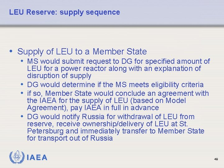LEU Reserve: supply sequence • Supply of LEU to a Member State • MS