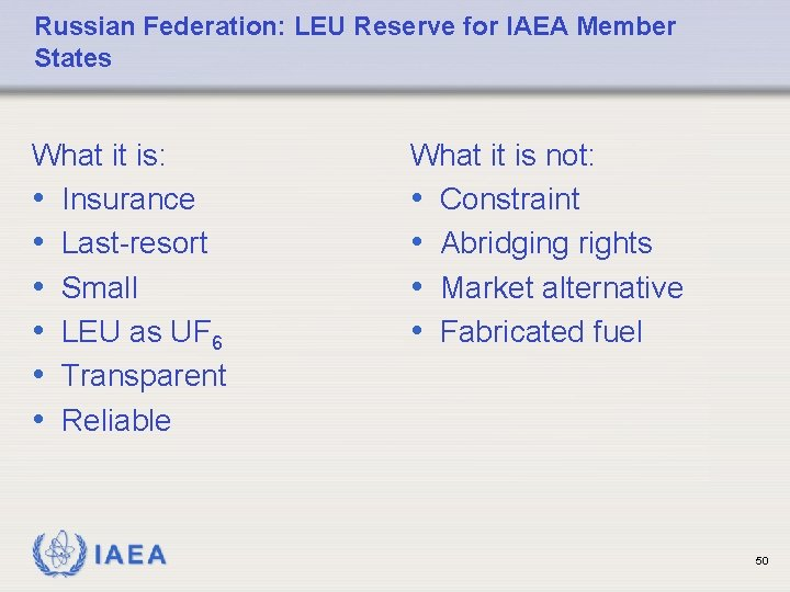 Russian Federation: LEU Reserve for IAEA Member States What it is: • Insurance •