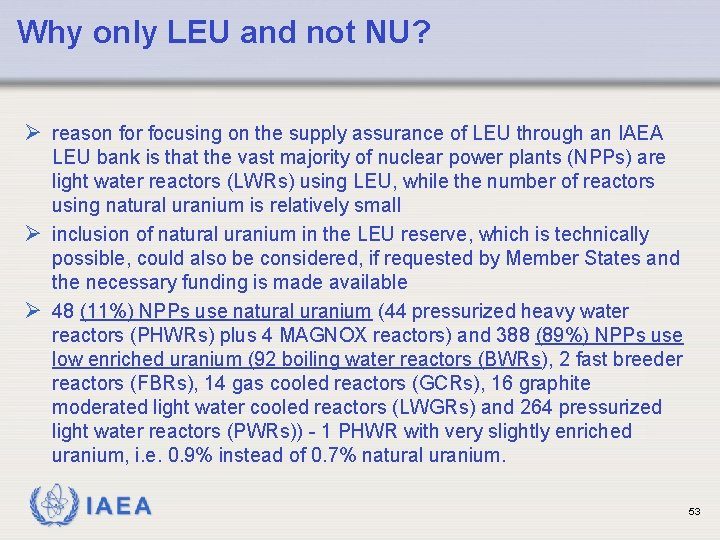 Why only LEU and not NU? Ø reason for focusing on the supply assurance