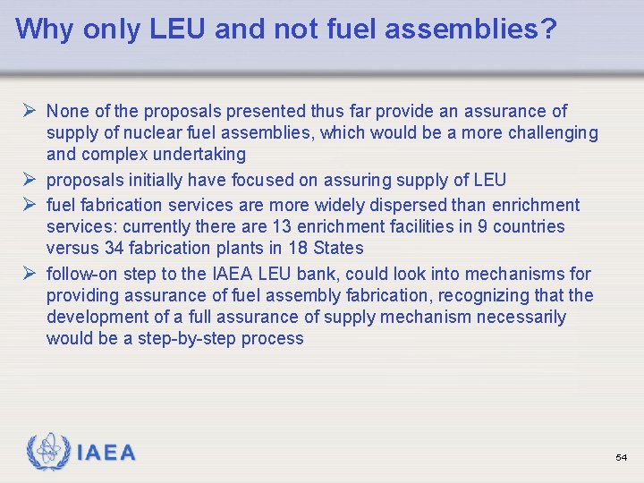 Why only LEU and not fuel assemblies? Ø None of the proposals presented thus