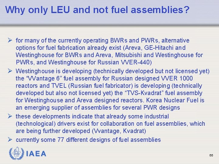 Why only LEU and not fuel assemblies? Ø for many of the currently operating