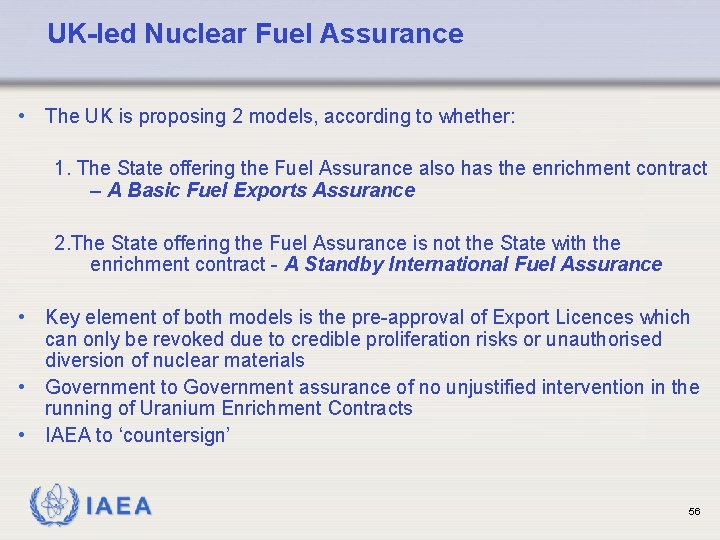 UK-led Nuclear Fuel Assurance • The UK is proposing 2 models, according to whether: