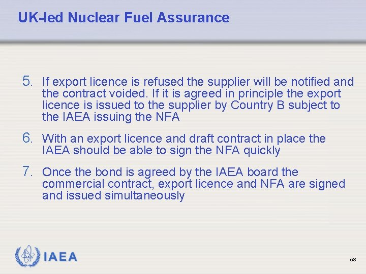 UK-led Nuclear Fuel Assurance 5. If export licence is refused the supplier will be