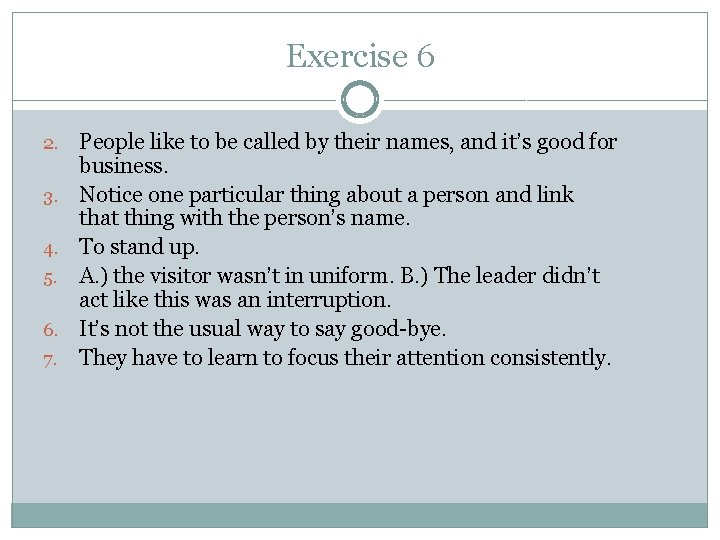 Exercise 6 2. 3. 4. 5. 6. 7. People like to be called by
