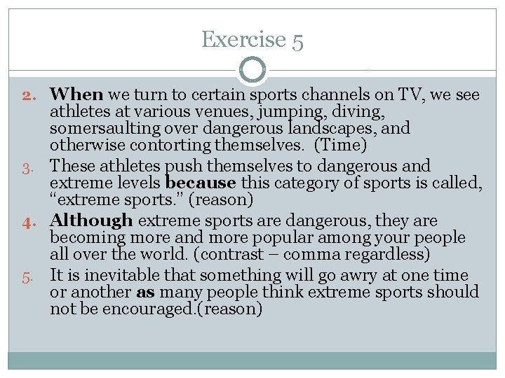 Exercise 5 2. When we turn to certain sports channels on TV, we see