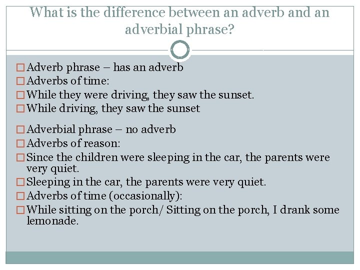 What is the difference between an adverb and an adverbial phrase? � Adverb phrase