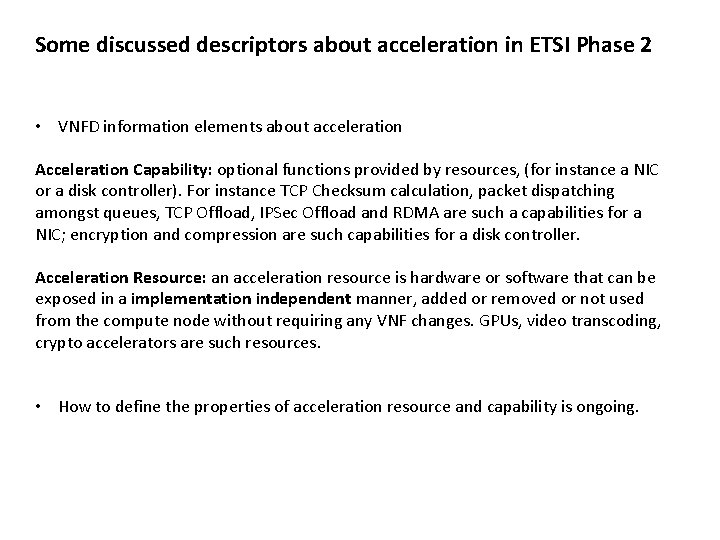 Some discussed descriptors about acceleration in ETSI Phase 2 • VNFD information elements about