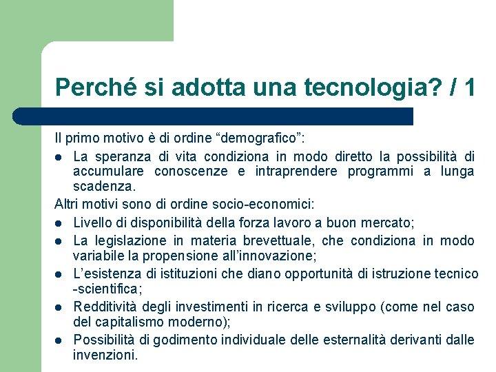 """Perché si adotta una tecnologia? / 1 Il primo motivo è di ordine """"demografico"""":"""